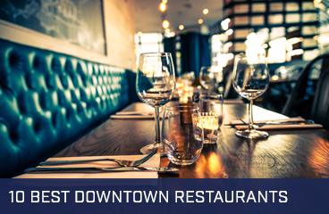 10 Best Downtown Restaurants